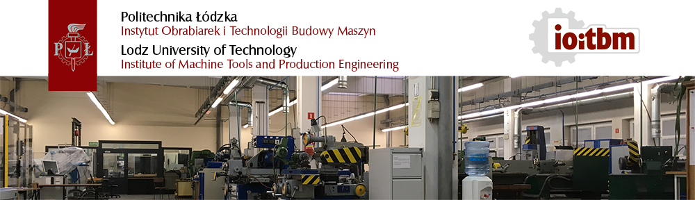 Lodz University of Technology – Institute of Machine Tools and Production Engineering